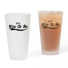 Best Wife To Be Drinking Glass