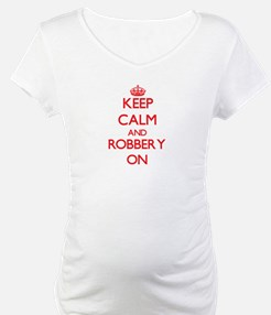 Keep Calm and Robbery ON Shirt