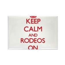 Keep Calm and Rodeos ON Magnets