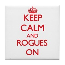 Keep Calm and Rogues ON Tile Coaster