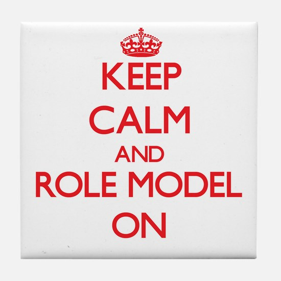 Keep Calm and Role Model ON Tile Coaster