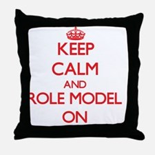 Keep Calm and Role Model ON Throw Pillow