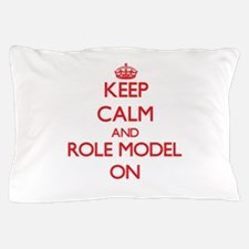 Keep Calm and Role Model ON Pillow Case