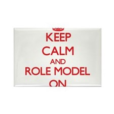 Keep Calm and Role Model ON Magnets