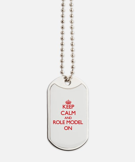 Keep Calm and Role Model ON Dog Tags