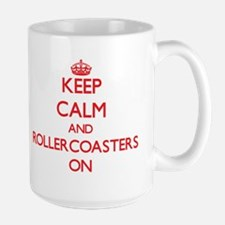 Keep Calm and Rollercoasters ON Mugs
