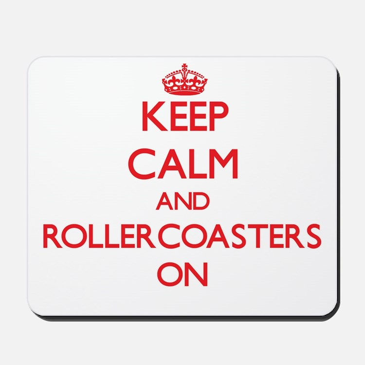 Keep Calm and Rollercoasters ON Mousepad