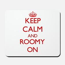 Keep Calm and Roomy ON Mousepad