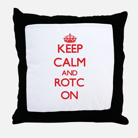 Keep Calm and Rotc ON Throw Pillow