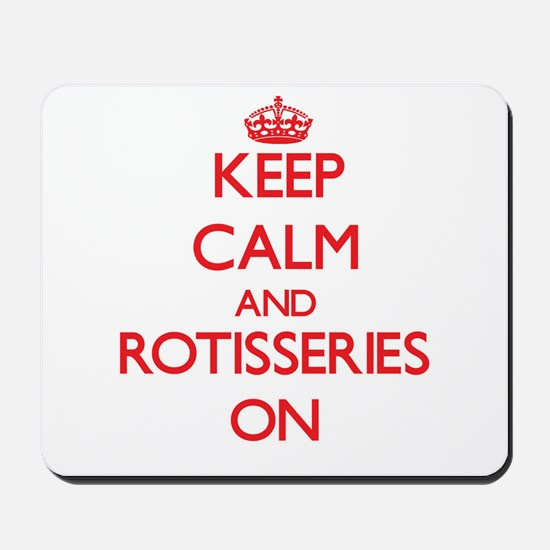 Keep Calm and Rotisseries ON Mousepad