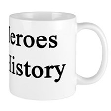 Real Heroes Teach History  Mug
