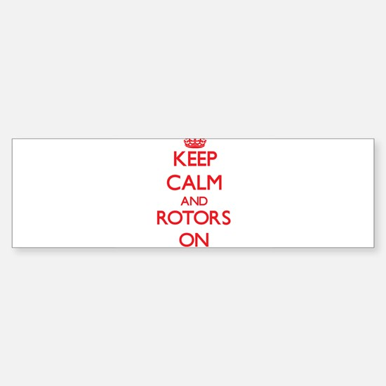 Keep Calm and Rotors ON Bumper Bumper Bumper Sticker