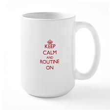 Keep Calm and Routine ON Mugs