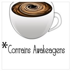 Coffee Contains Awakeagens Poster