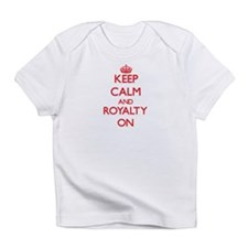 Keep Calm and Royalty ON Infant T-Shirt