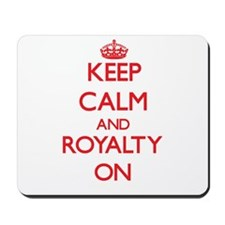 Keep Calm and Royalty ON Mousepad