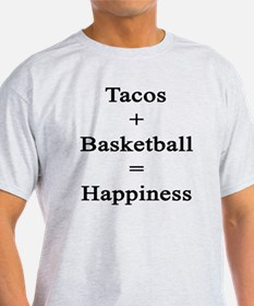 Tacos + Basketball = Happiness  T-Shirt