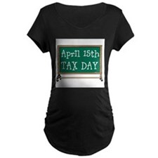 April 15 Tax Day Maternity T-Shirt