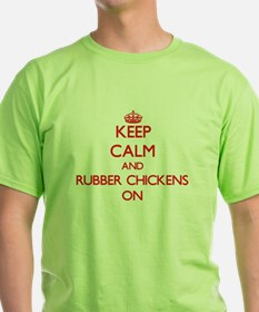 Keep Calm and Rubber Chickens ON T-Shirt