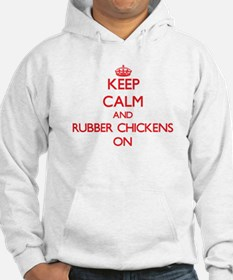Keep Calm and Rubber Chickens ON Hoodie