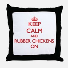 Keep Calm and Rubber Chickens ON Throw Pillow