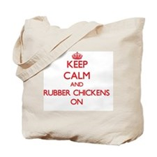 Keep Calm and Rubber Chickens ON Tote Bag