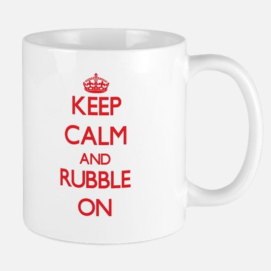 Keep Calm and Rubble ON Mugs