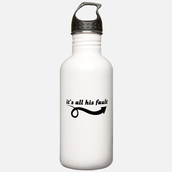 Its All His Fault Maternity Design Water Bottle