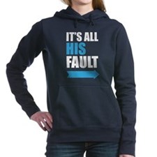 Its All His Fault Maternity Design Women's Hooded