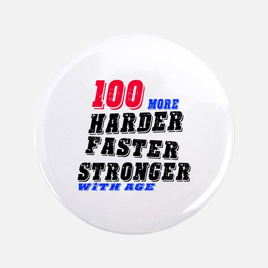 """100 More Harder Faster Stronger With A 3.5"""" Button"""