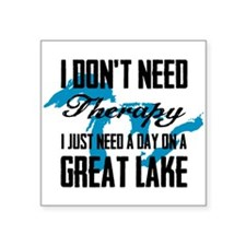 "Just need a Great Lake Square Sticker 3"" x 3"""