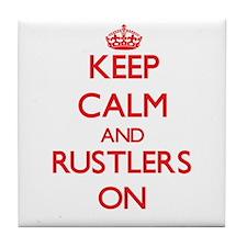 Keep Calm and Rustlers ON Tile Coaster
