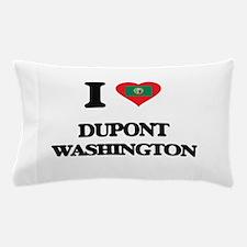 I love Dupont Washington Pillow Case