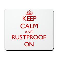 Keep Calm and Rustproof ON Mousepad