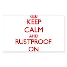 Keep Calm and Rustproof ON Decal