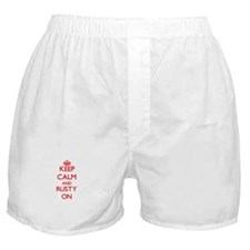 Keep Calm and Rusty ON Boxer Shorts