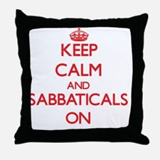 Keep Calm and Sabbaticals ON Throw Pillow