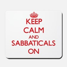 Keep Calm and Sabbaticals ON Mousepad