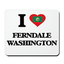 I love Ferndale Washington Mousepad