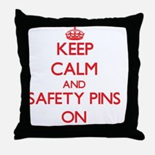Keep Calm and Safety Pins ON Throw Pillow