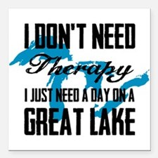 "Just need a Great Lake Square Car Magnet 3"" x 3"""
