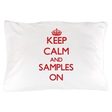 Keep Calm and Samples ON Pillow Case