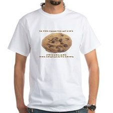 IN THE COOKIES OF LIFE, FRIENDS ARE THE CH T-Shirt