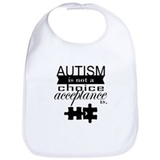 Autism is not a Choice, Acceptance is. Bib