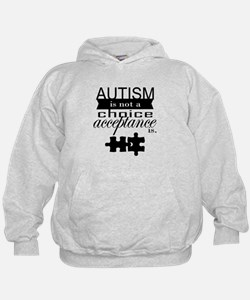 Autism is not a Choice, Acceptance is. Hoodie