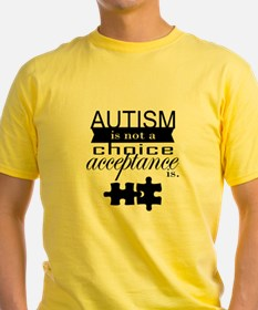 Autism is not a Choice, Acceptance is. T-Shirt