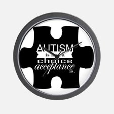 Autism is not a Choice, Acceptance is. Wall Clock