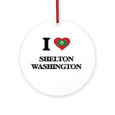 I love Shelton Washington Ornament (Round)