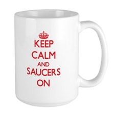 Keep Calm and Saucers ON Mugs
