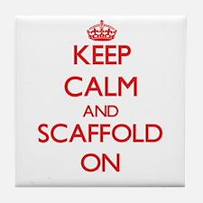 Keep Calm and Scaffold ON Tile Coaster